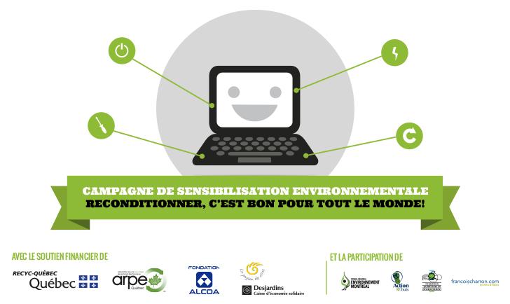 Image pour la campagne : un dessin comique d'ordinateur portable. Les quatre coins ont une ligne liée à un symbole, comme pour indiquer des pièces réutilisables. Campagne de sensibilisation environnementale. Logos: Recyc-Québec; Caisse d'économie solidaire; plusieurs autres.